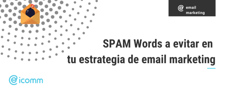SPAM Words a evitar en tu estrategia de email marketing