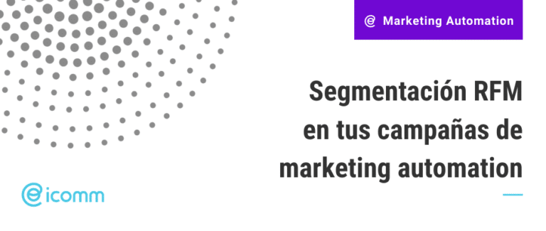 Segmentación RFM en tus campañas de marketing automation